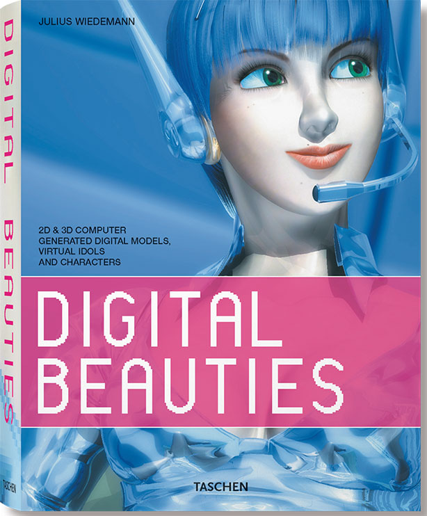 Edited by Julius Wiedemann: Digital Beauties